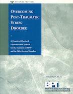 Overcoming Post-Traumatic Stress Disorder - Therapist Protocol
