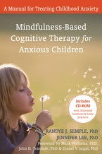 Mindfulness-Based Cognitive Therapy for Anxious Children