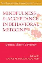 Mindfulness and Acceptance in Behavioral Medicine