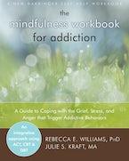 The Mindfulness Workbook for Addiction