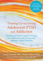 Treating Co-occurring Adolescent PTSD and Addiction