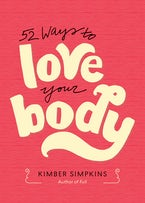 52 Ways to Love Your Body