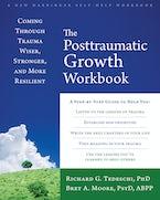 The Posttraumatic Growth Workbook
