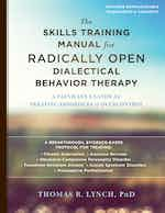 The Skills Training Manual for Radically Open Dialectical Behavior Therapy cover