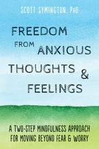 Freedom from Anxious Thoughts and Feelings
