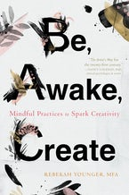 Be, Awake, Create