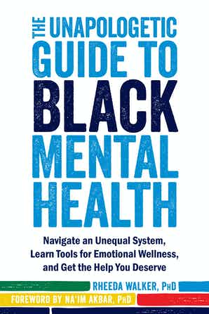 cover image for The Unapologetic Guide to Black Mental Health
