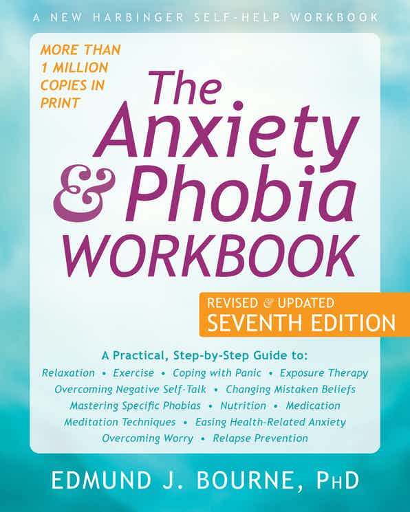 The Anxiety & Phobia Workbook, Seventh Edition book cover