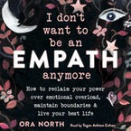 I Don't Want to Be an Empath Anymore