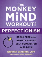 The Monkey Mind Workout for Perfectionism