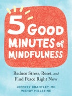 Five Good Minutes of Mindfulness
