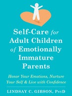Self-Care for Adult Children of Emotionally Immature Parents
