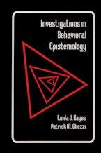Investigations in Behavioral Epistemology