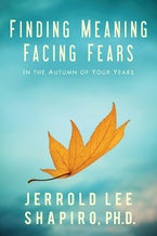 Finding Meaning, Facing Fears